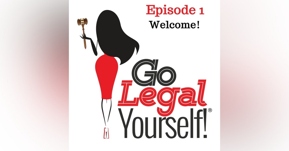 Ep. 1 Go Legal Yourself