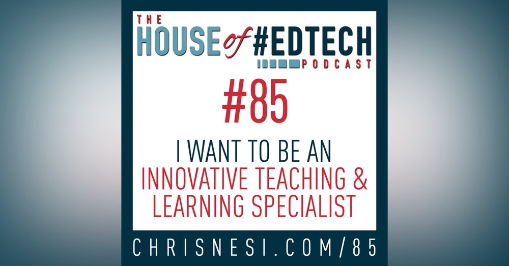 I Want To Be An Innovative Teaching and Learning Specialist - HoET085