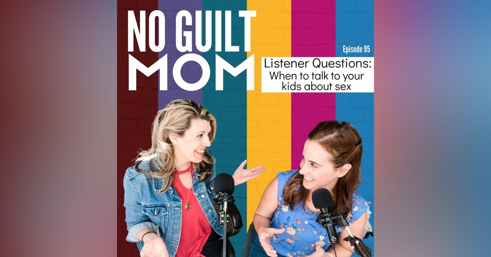 95 Listener Questions: How to Talk to Your Kids About Sex