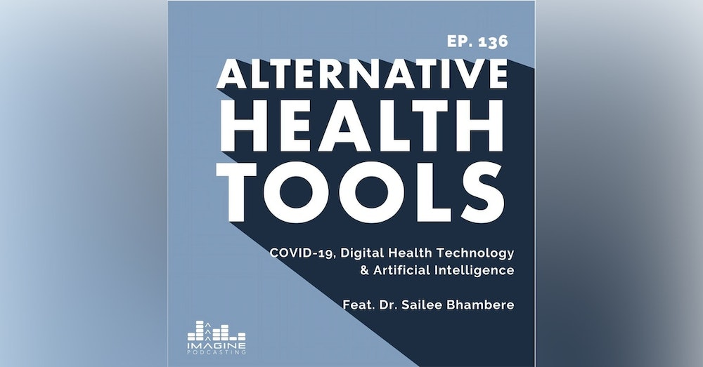 136 COVID-19, Digital Health Technology, & Artificial Intelligence: A Conversation With Dr. Sailee Bhambere