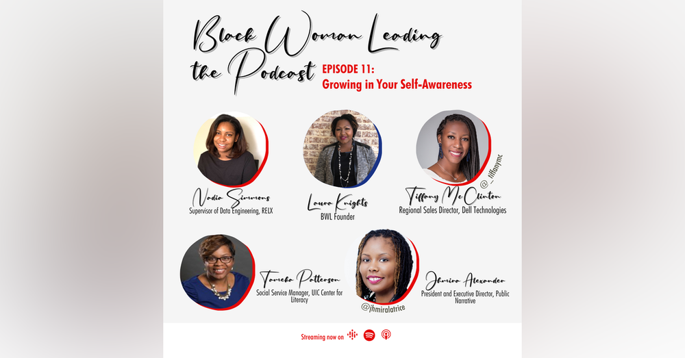 EP11: Growing in Your Self-Awareness with Black Woman Leading program alumni