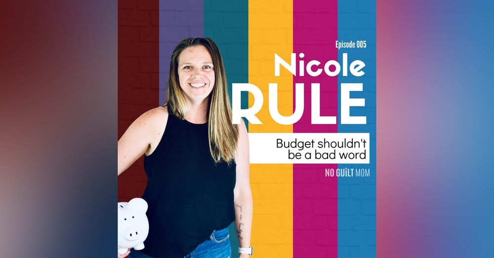 005: Budget Shouldn't be a Bad Word with Nicole Rule