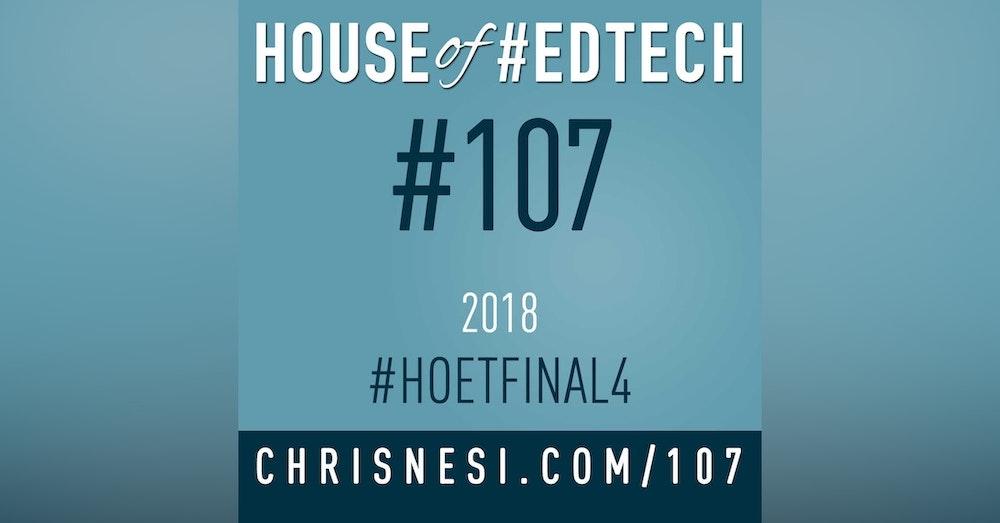 2018 #HOETFINAL4 - HoET107