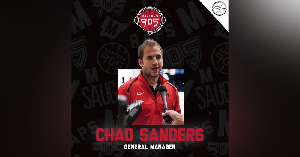 Chad Sanders | General Manager of the Raptors 905