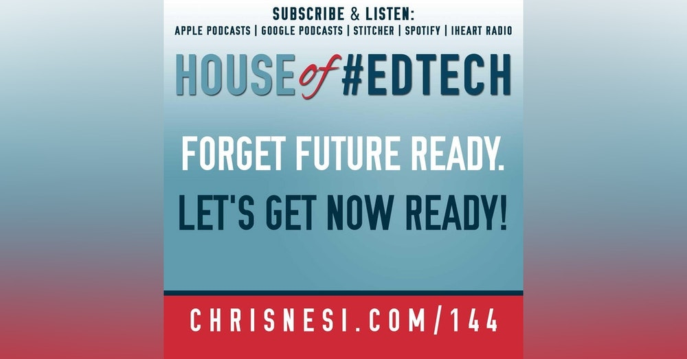 Forget #FutureReady. Let's Get NOW Ready! - HoET144