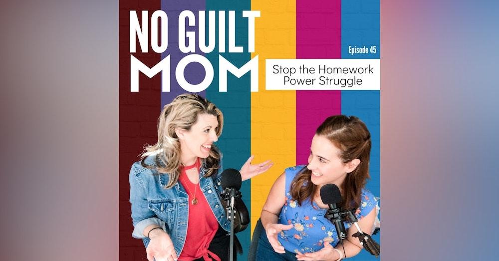 045 Stop the Homework Power Struggle