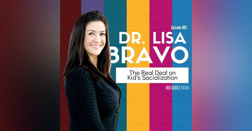 002: The Real Deal about Kid's Socialization during Distance Learning with Dr. Lisa Bravo