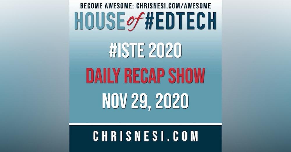 BONUS: #ISTE 2020 Daily Recap Show - Nov. 29