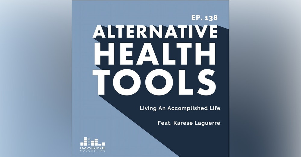 138 Living An Accomplished Life With Karese Laguerre
