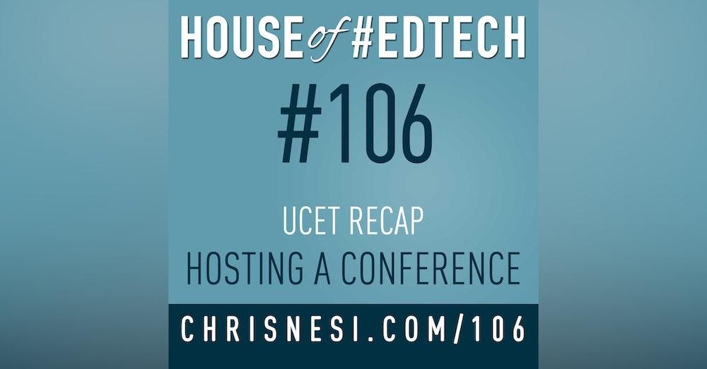 UCET Recap - Hosting a Conference - HoET106