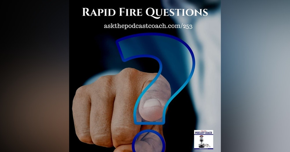 Rapid Fire Podcast Questions