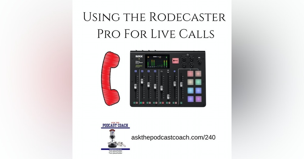 Using the Rodecaster Pro For Live Calls on Your Podcast