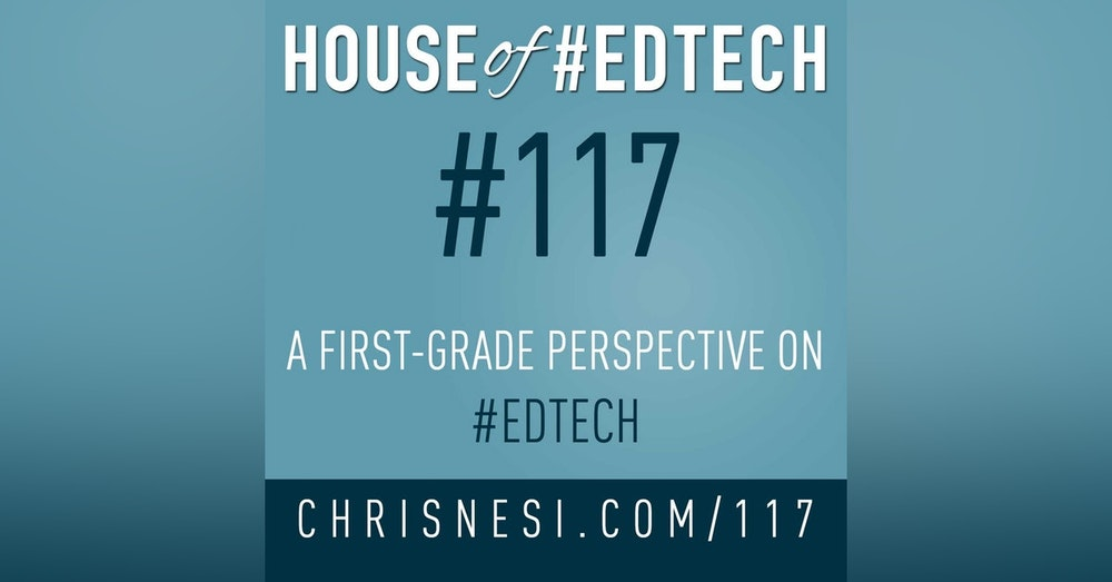 A First-Grade Perspective of #EdTech - HoET117