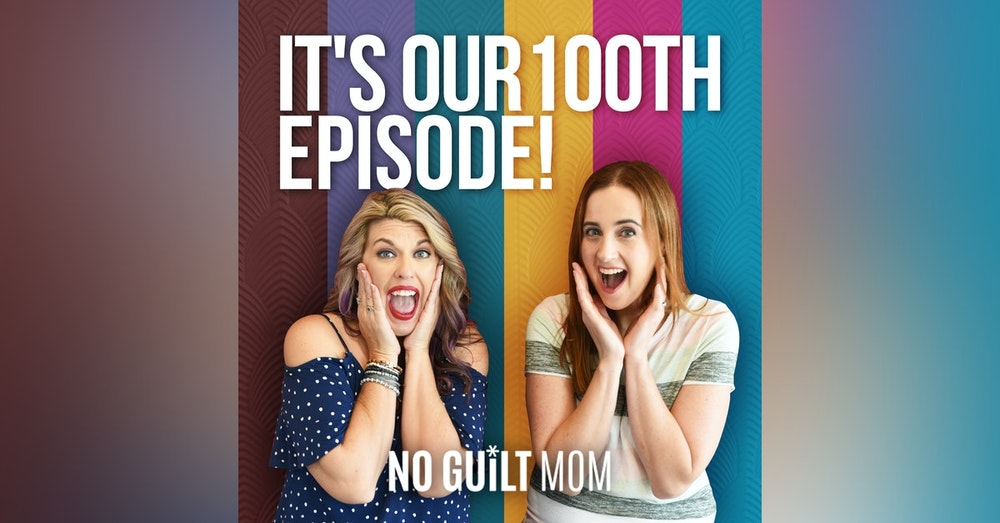 100- It's Our 100th Episode!