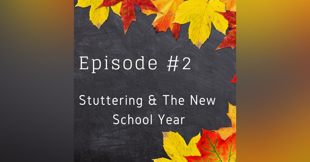 Stuttering & the New School Year