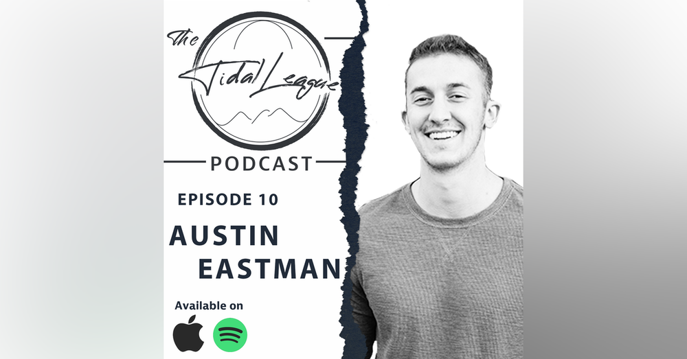 Episode #10: Interview with Austin Eastman