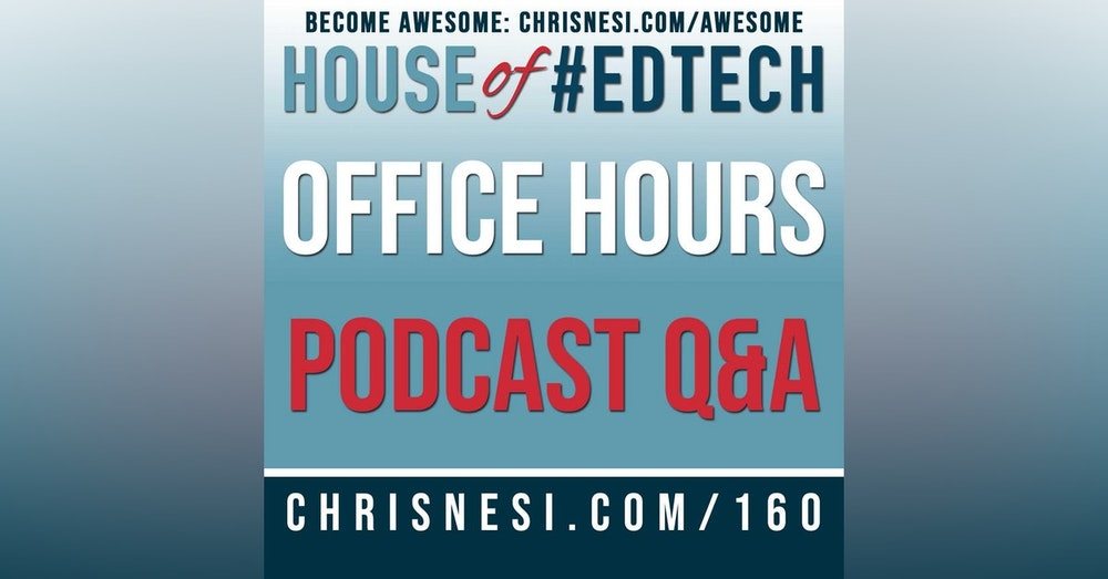Office Hours: Podcast Q and A - HoET160