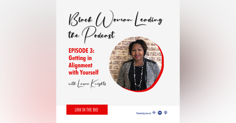 EP3: Getting in Alignment with Yourself