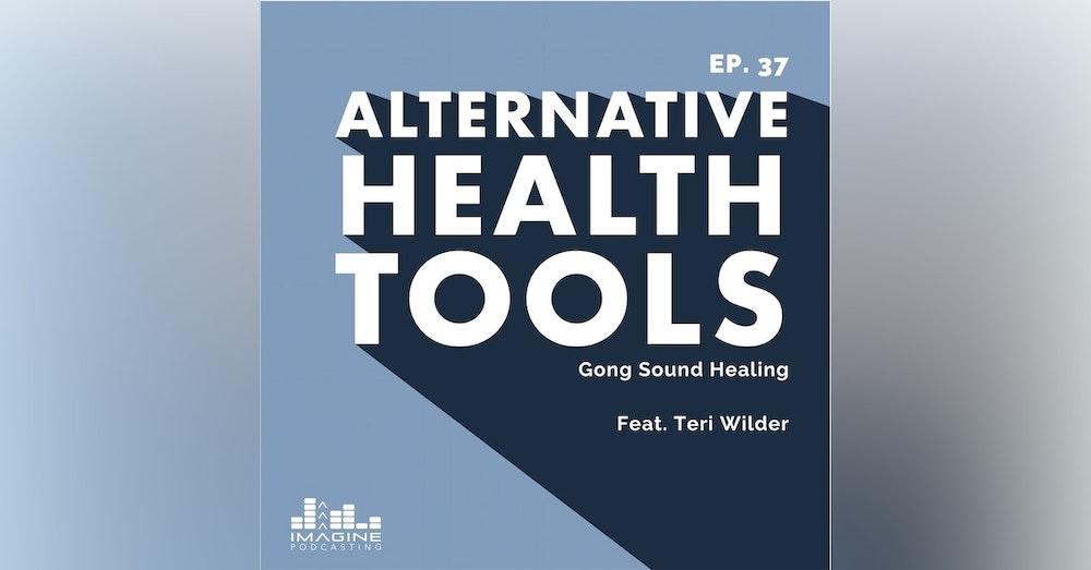 037 Teri Wilder: Gong Sound Healing