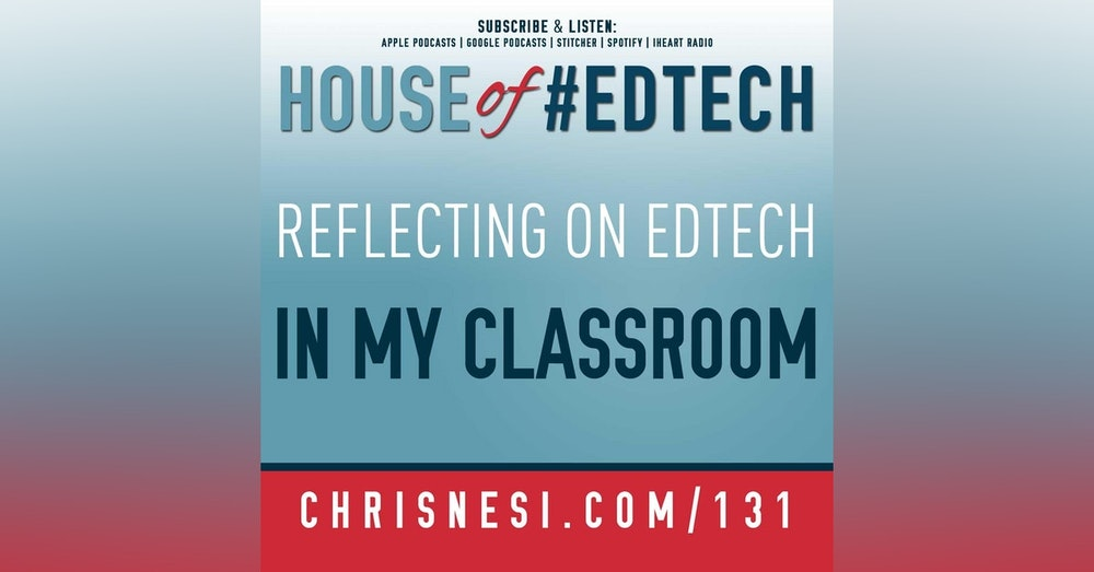 Reflecting on #EdTech in My Classroom - HoET131