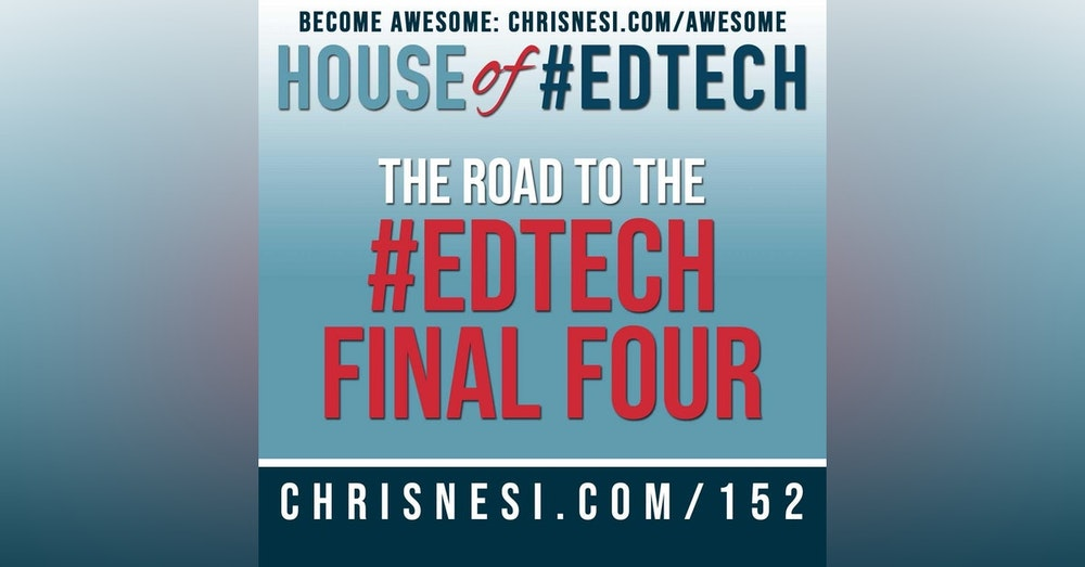 The Road to the #EdTech Final Four - HoET152
