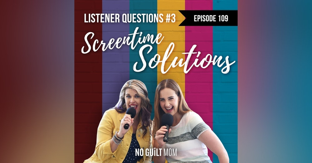 109 Listener Questions #3 Screentime Solutions