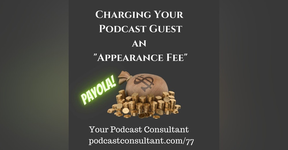 Charging Your Podcast Guest An Appearance Fee?