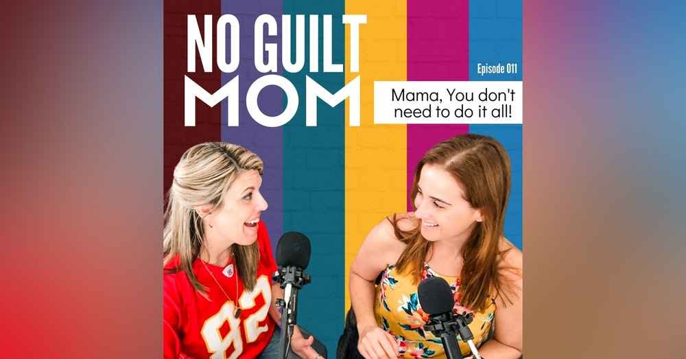 011: Mama, You don't have to do it all!