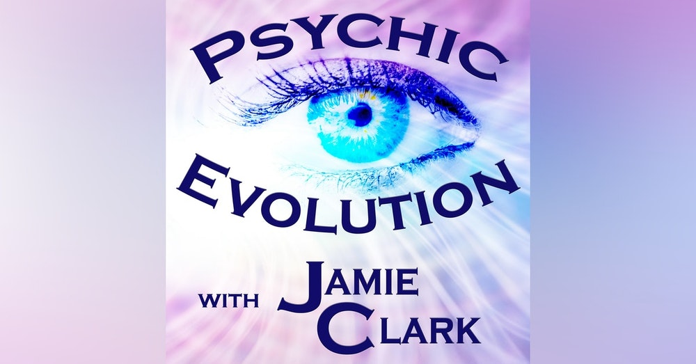Psychic Evolution S1E1: Developing Your Psychic Senses
