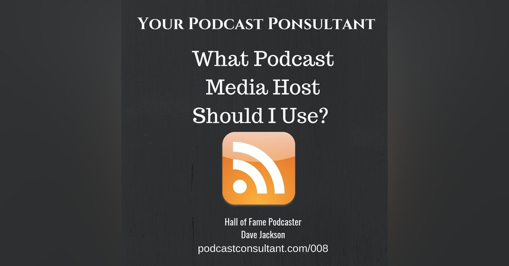What Podcast Media Host Should I Use?
