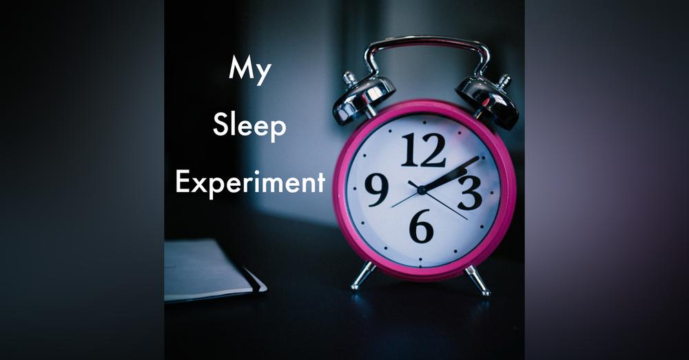 My Sleep Experiment