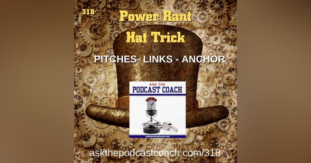 Power Rant Hat Trick: Pitches, Links, and Anchor