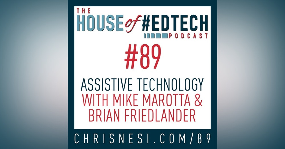 Assistive Technology with Mike Marotta and Brian Friedlander - HoET089