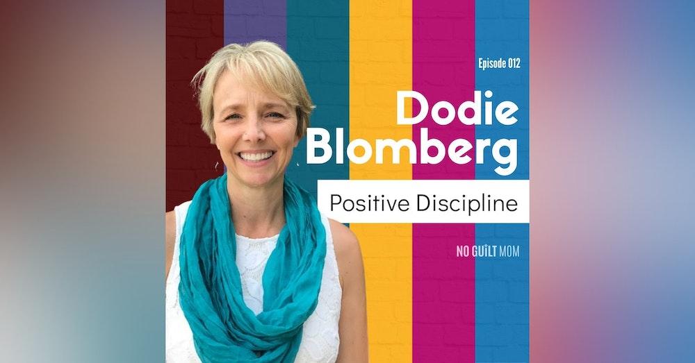 012: Positive Discipline with Dodie Blomberg
