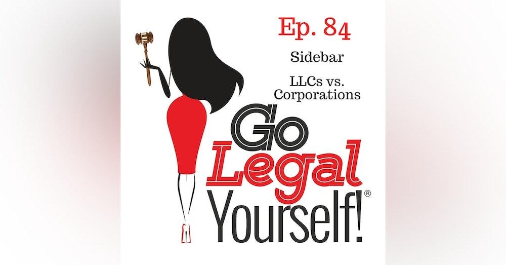 Ep. 84 Sidebar: LLCs vs. Corporations