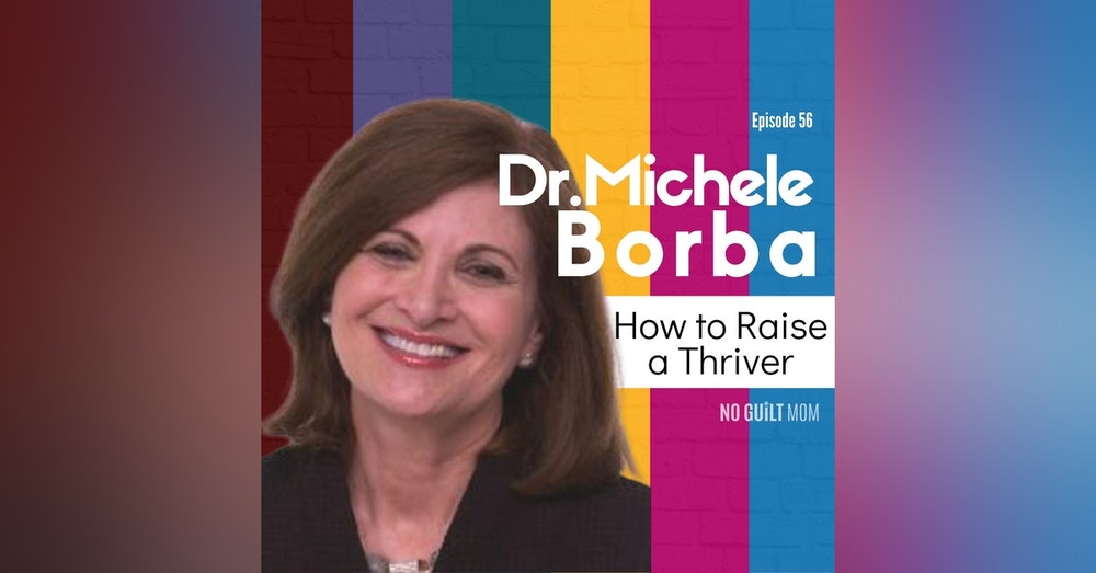 056 How to Raise a Thriver with Michele Borba