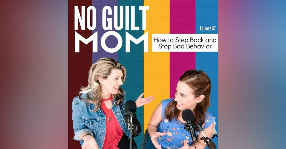 057 How to Step Back and Stop Bad Behavior