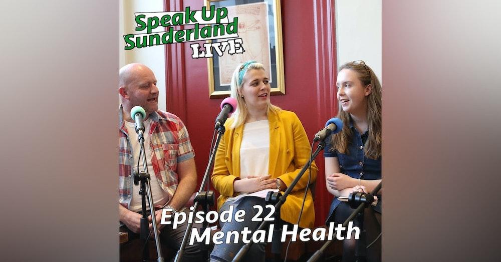 Mental Health - Speak Up Sunderland LIVE #3