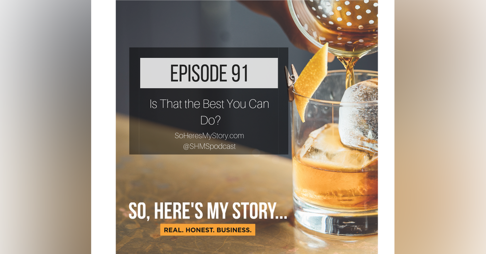Ep91: Is That the Best You Can Do?