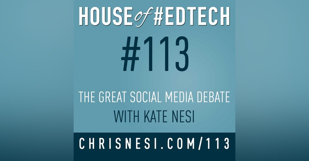 The Great Social Media Debate with Kate Nesi - HoET113