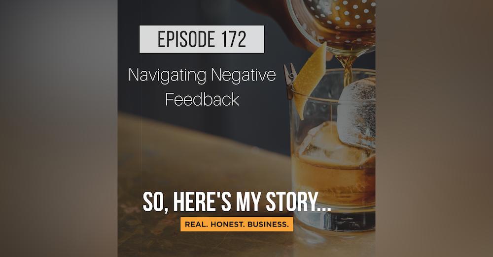 Ep172: Navigating Negative Feedback
