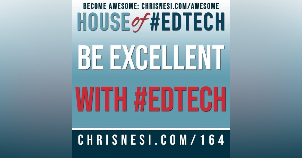 Be Excellent with #EdTech - HoET164