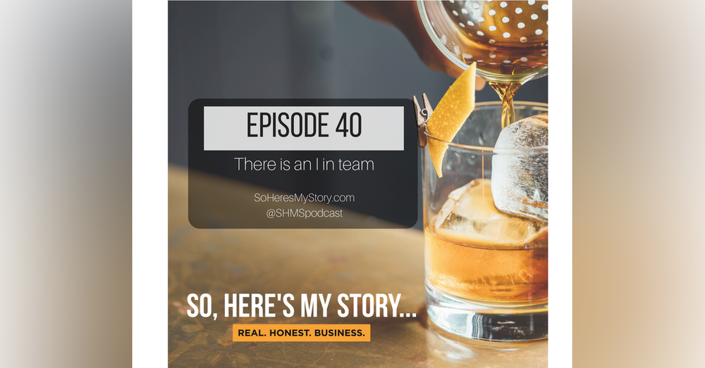 Ep40: There is an I in team