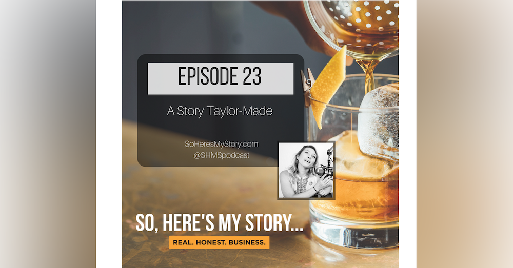 Ep23: A Story Taylor-Made