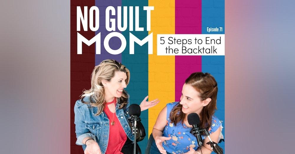 071 5 Steps to End the Backtalk