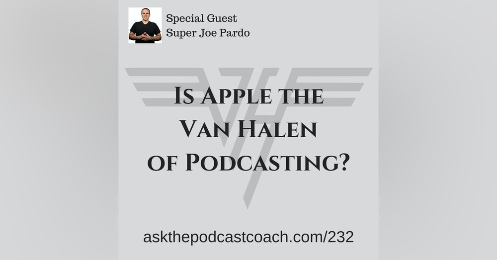Is Apple the Van Halen of Podcasting?