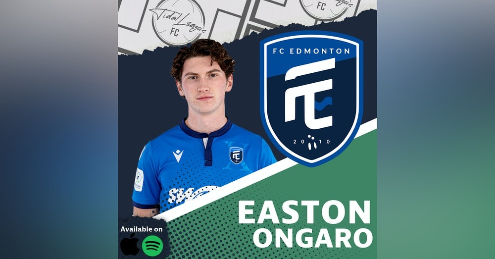 Easton Ongaro | FC Edmonton | PEI Bubble | Outlook for Next Season