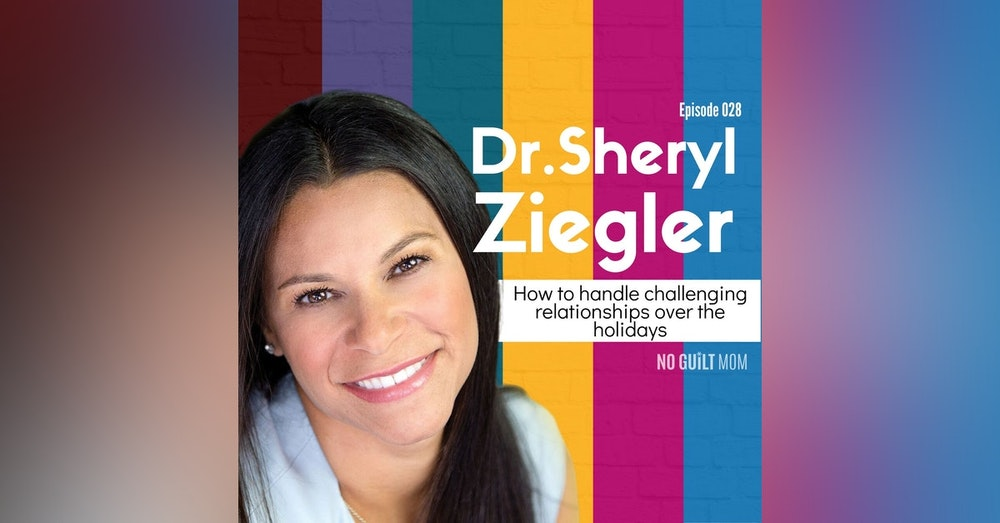 028 How to Handle Challenging Relationships Over the Holidays