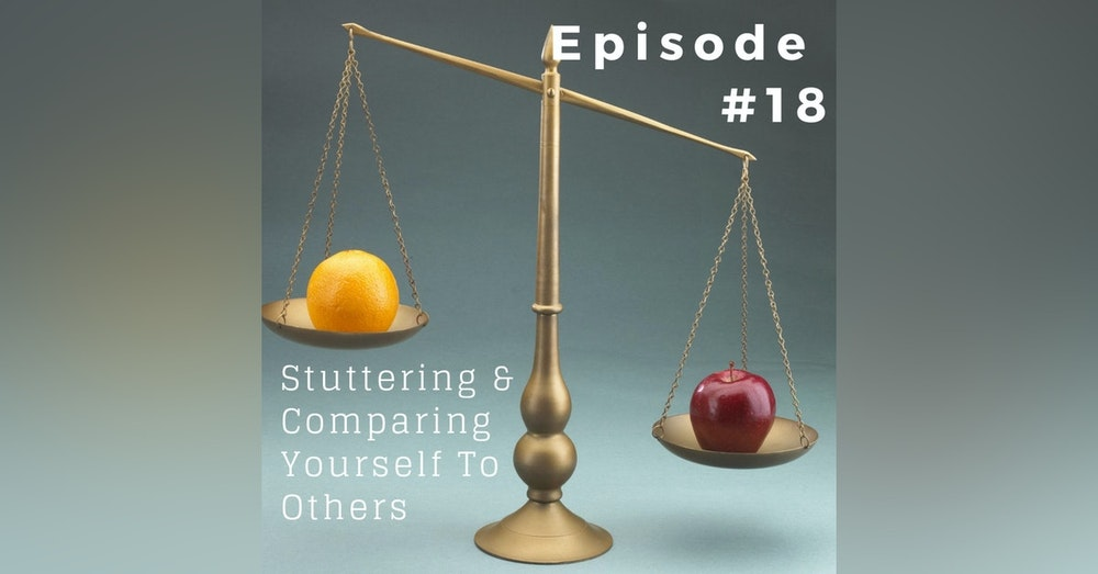 Stuttering & Comparing Yourself With Others