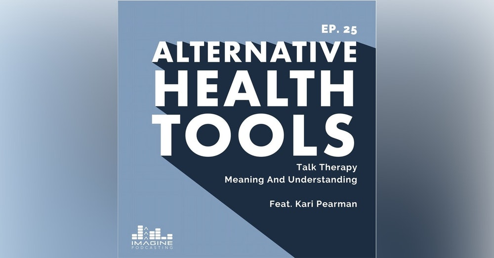 025 Kari Pearman: Talk Therapy Meaning And Understanding